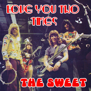 sweet - love me two times