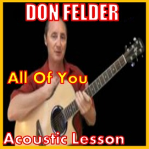 Learn to play All Of You by Don Felder | Movies and Videos | Educational