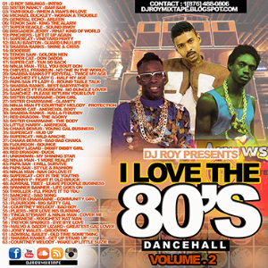 Dj Roy I Love The 80's Dancehall Mix Vol.2 | Music | Reggae