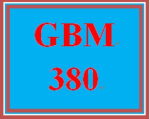GBM 380 Entire Course | eBooks | Education