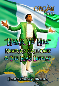 """hear Ye Him"" Nigeria's Call Obey & The Flag Display. 