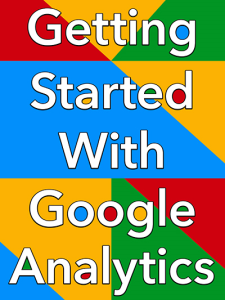getting started with google analytics special report