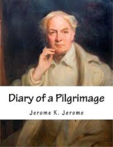 Diary of a Pilgrimage by Jerome K. Jerome | eBooks | Classics