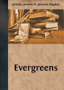 evergreens by jerome k. jerome