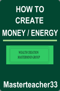 how to create money or energy
