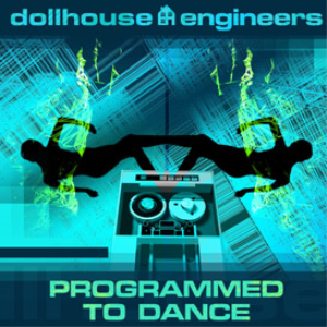 dollhouse engineers - programmed to dance (don't call me a.i.)
