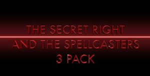 the secret right/spellcasters 3 pack