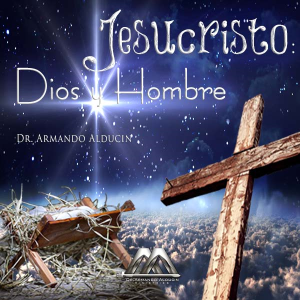 Jesucristo: Dios y Hombre | Audio Books | Religion and Spirituality