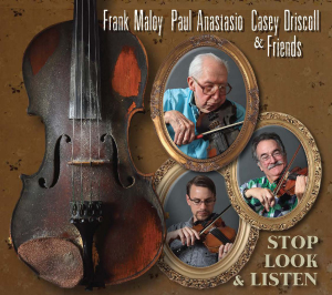 "CD-294 Frank Maloy, Paul Anastasio, Casey Driscoll & Friends ""Stop, Look & Listen"" 