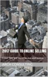 "2017 - guide to online selling - arch consulting - critical ""dos"" and ""don'ts"" for your retail business"