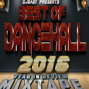best of dancehall 2016 year in review mixtape?alkaline,mavado,vybz kartel,popcaan,jahmiel,demarco&++  djeasy