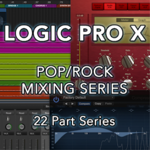 Logic Pro X Pop/Rock Mixing Series - ALL VIDEOS and SESSION CONTENT | Movies and Videos | Educational