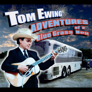 "cd-295 tom ewing ""adventures of a blue grass boy"""