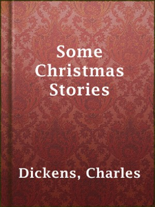 some short christmas stories by charles dickens