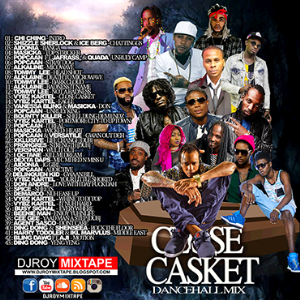 Dj Roy Close Casket Dancehall Mix 2017 | Music | Reggae