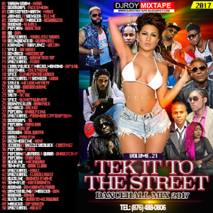 Dj Roy Tek It To The Street Dancehall Mix Vol.21 | Music | Reggae