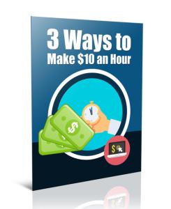 3 ways to make $10 an hour