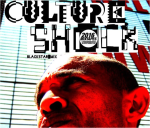 Blackstar Mix - Culture Shock (2016) | Music | Rap and Hip-Hop
