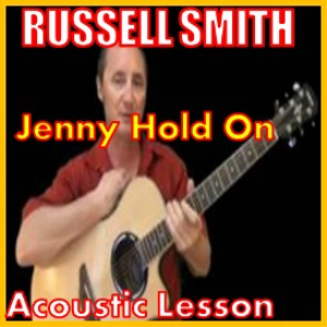 Learn to play Jenny Hold On by Russell Smith | Movies and Videos | Educational