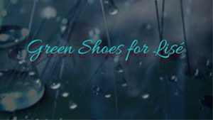 Green Shoes for Lisé | Movies and Videos | Music Video