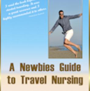 A Newbies Guide To Travel Nursing | eBooks | Medical