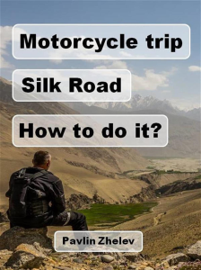motorcycle trip silk road - how to do it?