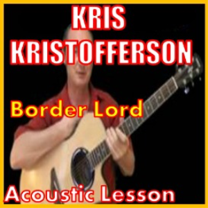 Learn to play Border Lord by Kris Kristofferson | Movies and Videos | Educational