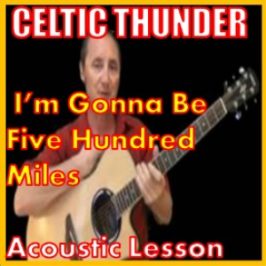 Learn to play Im Gonna Be 500 By Celtic Thunder | Movies and Videos | Educational