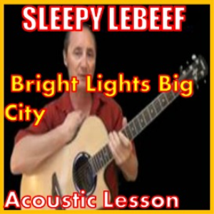Learn to play Bright Lights Big City 2 by Sleepy LeBeef | Movies and Videos | Educational