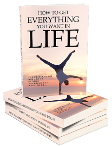 How to Get Everything You Want in Life eBook | eBooks | Self Help