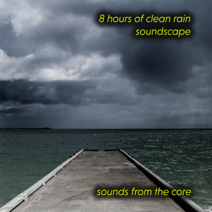 8 hours of clean rain | Music | Ambient