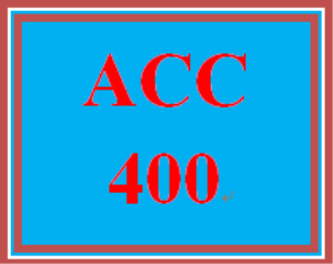 ACC 400 Entire Course | eBooks | Education