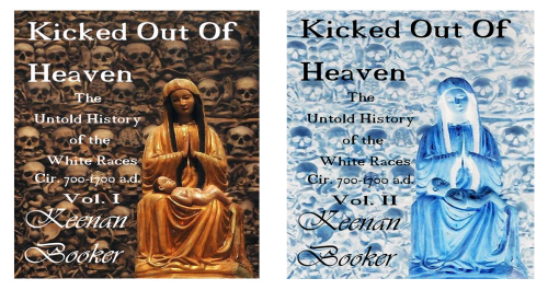 First Additional product image for - Kicked Out of Heaven Vol. I & II The Untold History of The White Race cir. 700 - 1700 a.d. The Full Kit