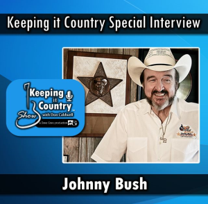 interview with johnny bush - keeping it country show with don caldwell