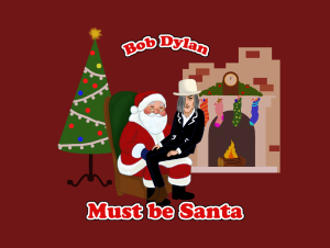 must be santa (bob dylan) arranged for ttbb men and small band & orchestra