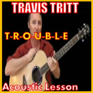 learn to play trouble by travis tritt