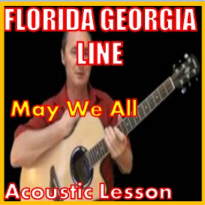Learn to play May We All by Florida Georgia Line | Movies and Videos | Educational