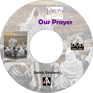 the lord's prayer, our prayer (mp4)