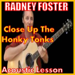 learn to play close up the honkytonks by radney foster