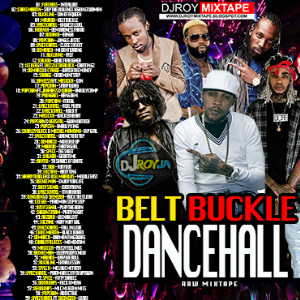 Dj Roy Belt Buckle Raw Dancehall Mix 2017 | Music | Reggae