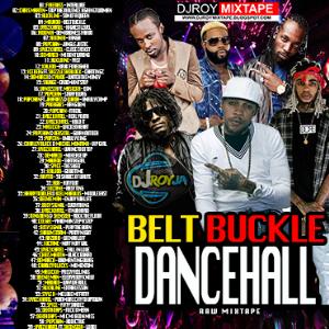 dj roy belt buckle raw dancehall mix 2017