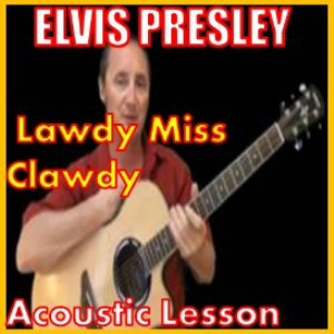 learn to play lawdy miss clawdy by elvis presley
