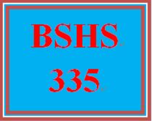 BSHS 335 Entire Course | eBooks | Education