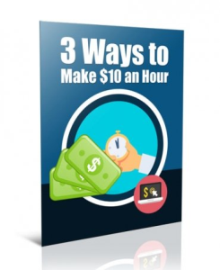 three ways to make $10 an hour