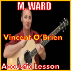 Learn to play Vincent OBrien by M Ward | Movies and Videos | Educational