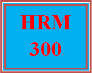HRM 300 Entire Course | eBooks | Education