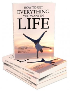 How To Get Everything You Want In Life +  Video Upgrade | eBooks | Self Help