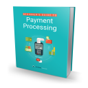 The Beginner's Guide to Payment Processing | eBooks | Business and Money
