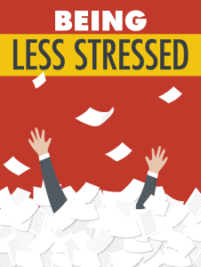 being less stressed