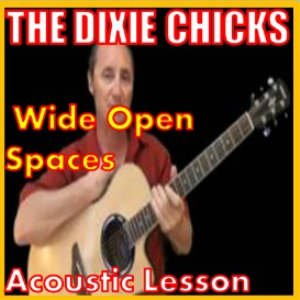 learn to play wide open spaces by the dixie chicks